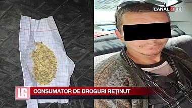 Consumator de droguri reţinut