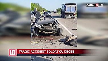 Tragic accident soldat cu deces