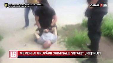 Membri ai grupării criminale Kitaeţ, reţinuţi